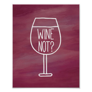 Funny Wine Not Typography Quote Kitchen Watercolor Poster