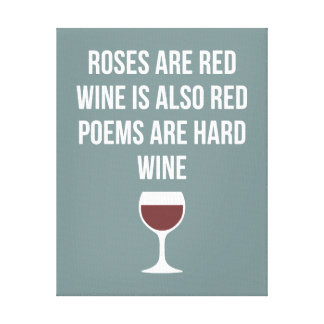 Funny Wine Poem - Wine is Red Poetry is Hard Canvas Print