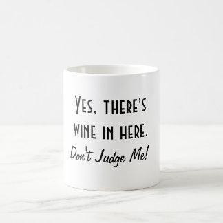 Funny Wine Quote Classic White Coffee Mug