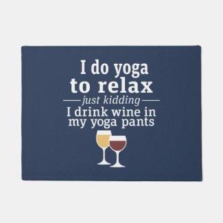 Funny Wine Quote - I drink wine in yoga pants Doormat 18