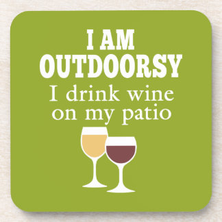 Funny Wine Quote - I drink wine on my patio Coaster