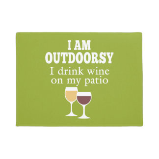 Funny Wine Quote   I Drink Wine On My Patio Doormat