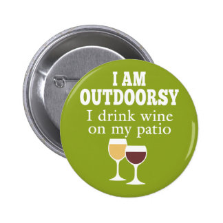 Funny Wine Quote - I drink wine on my patio Pinback Button