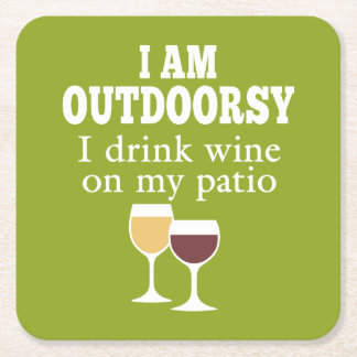 Funny Wine Quote - I drink wine on my patio Square Paper Coaster