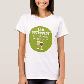 Funny Wine Quote - I drink wine on my patio T-Shirt