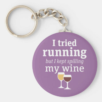 Funny Wine Quote - I tried running - kept spilling Keychain