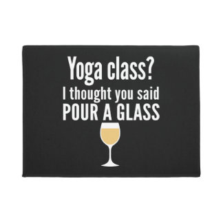 Funny Wine Quote - Yoga Class? Pour a Glass Doormat