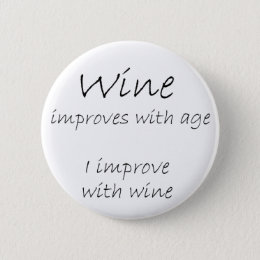 Funny wine quotes joke buttons gift humor gifts
