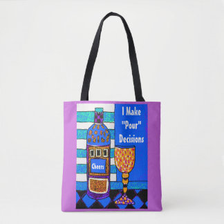 Funny wine tote saying, I make Pour decisions Gift