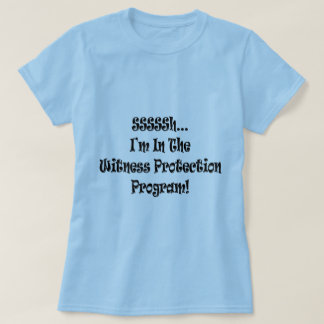 Funny Witness Protection T-shirts Gifts