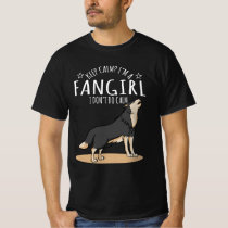 Funny Wolf I'm A Fangirl, I Don't Do Calm T-Shirt