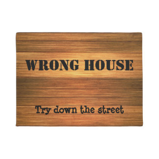 Funny Wood Wrong House - Try down the street Doormat