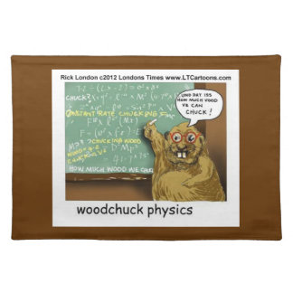 Funny Woodchuck Physics Place Mat by Rick London Cloth Placemat