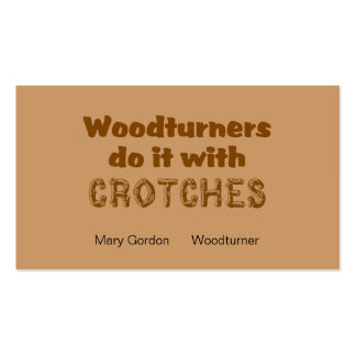Funny Woodturners Do It With Crotches Custom Double-Sided Standard Business Cards (Pack Of 100)
