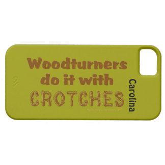 Funny Woodturners Do It With Crotches Custom iPhone SE/5/5s Case