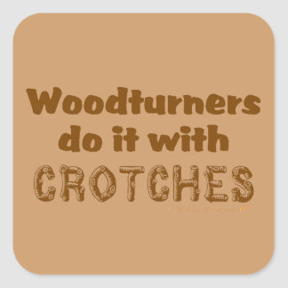 Funny Woodturners Do It With Crotches Custom Sticker