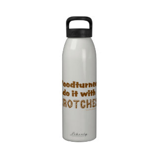 Funny Woodturners Do It With Crotches Custom Drinking Bottles