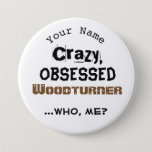 Funny Woodturning Name Button Crazy Woodturner