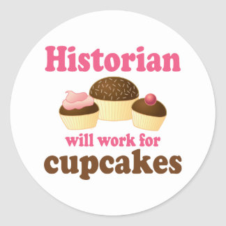 Funny Work For Cupcakes Historian Sticker