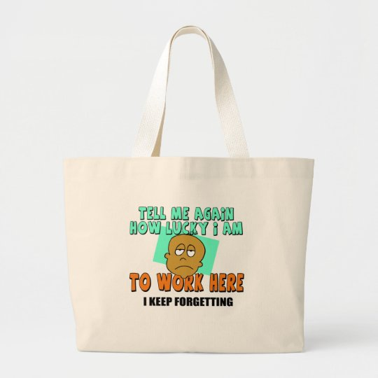 Funny Work T-shirts Gifts Large Tote Bag