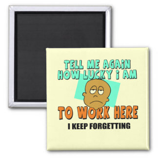 Funny Work T-shirts Gifts 2 Inch Square Magnet