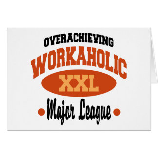 Funny Workaholic Greeting Card