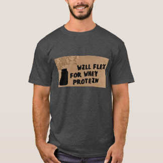 Funny Workout Shirt - Will Flex for Whey Protein