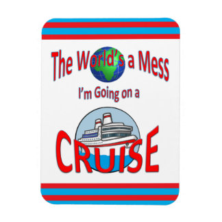 Funny Worlds a Mess Cruise Magnet