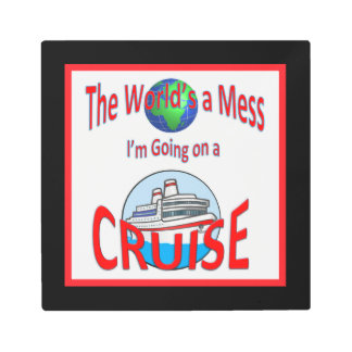 Funny Worlds a Mess Go Cruise Metal Photo Print
