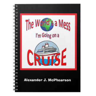 Funny Worlds a Mess Personalized Cruise Notebook