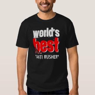 FUNNY World's Best ANTI RUSHER Grunge Text 005 T-Shirt