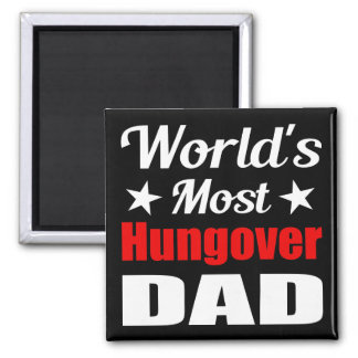 Funny Worlds Most Hungover Dad Magnet