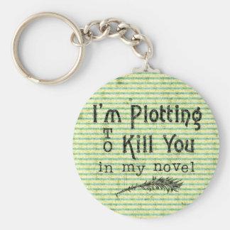 Funny Writer Plotting to Kill You Basic Round Button Keychain