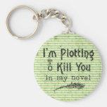 Funny Writer Plotting to Kill You Keychains