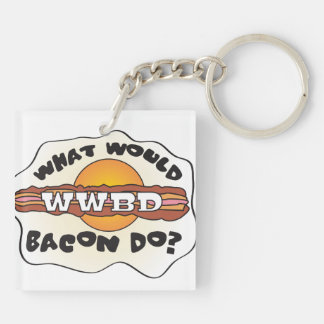 Funny WWBD, What Would Bacon Do? Double-Sided Square Acrylic Keychain