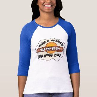 Funny WWBD, What Would Bacon Do? T-Shirt