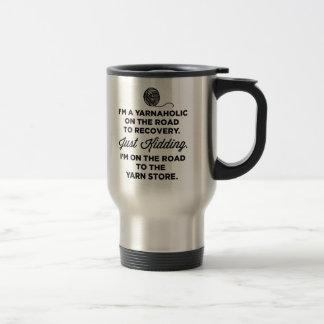 Funny Yarnaholic Travel Mug