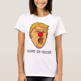 Funny Yelling Donald Trump Clown-in-Chief T-Shirt