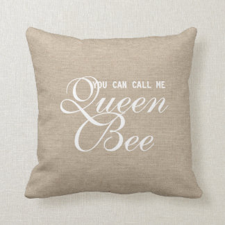 Funny You Can Call Me Queen Bee rustic chic burlap Throw Pillow