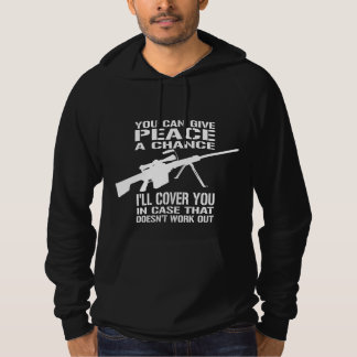 Funny! You Can Give Peace a Chance... Hoodie