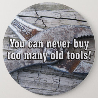 Funny You Can Never Buy Too Many Old Tools Button