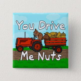 Funny You Drive Me Nuts Squirrel Pun Pinback Button