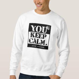 Funny You Keep Calm: and Scram. Sweatshirt