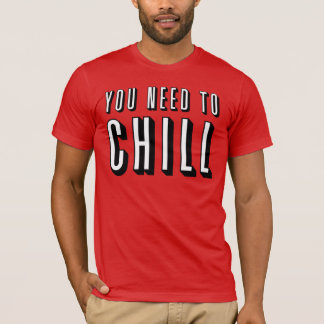 "Funny ""You Need To Chill"" Shirt (Netflix)"