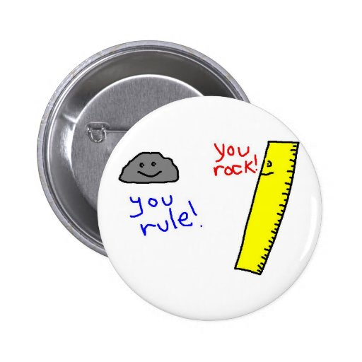 """Funny """"You Rock, You Rule"""" products Pinback Button"""