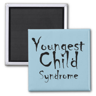 Funny Youngest Child Syndrome magnet