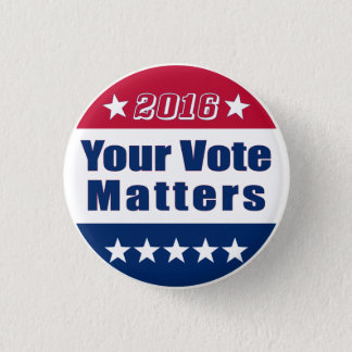 Funny | Your Vote Matters| Election 2016 Pinback Button