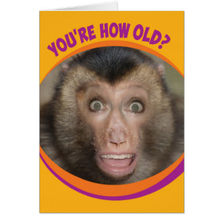 Funny You're How Old? Surprised Monkey Birthday Card