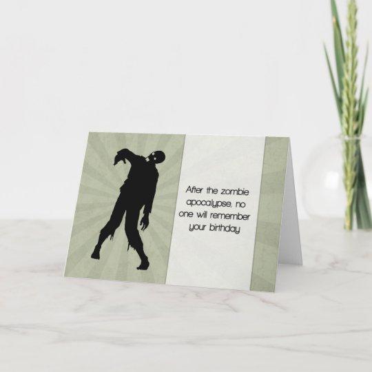 Zombie Apocalypse Or Your Birthday Card
