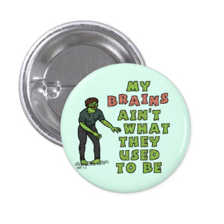 Funny Zombie Brains Old Age Pin